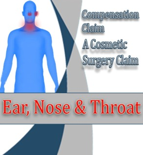 Ear, Nose & Throat Compensation Claim: A Cosmetic Surgery Claim