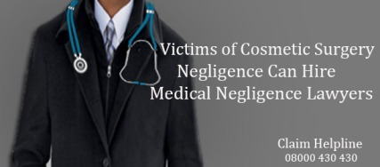 Victims of Cosmetic Surgery Negligence Can Hire Medical Negligence Lawyers